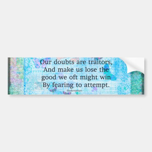 Uplifting Motivational Quotation by Shakespeare Bumper Stickers