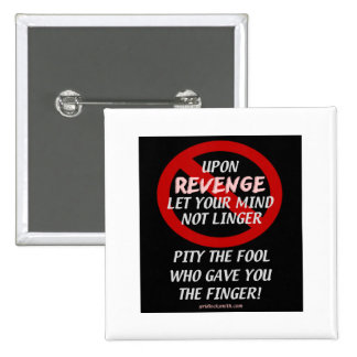 UponRevenge-PityTheFool Pinback Buttons