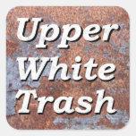 Upper White Trash on a Rusty Square Sticker