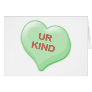 Ur Kind Candy Heart Greeting Card