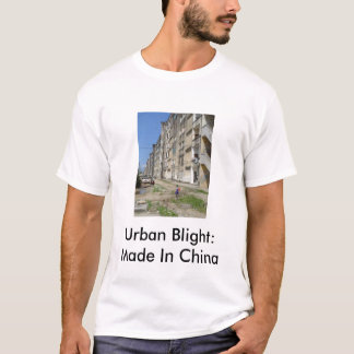 Urban Blight: Made In China T-Shirt