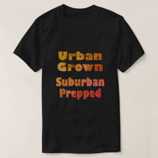Urban Grown Suburban Prepped T-Shirt