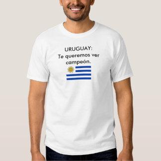 URUGUAY:Te queremos ver campeón. Tshirts