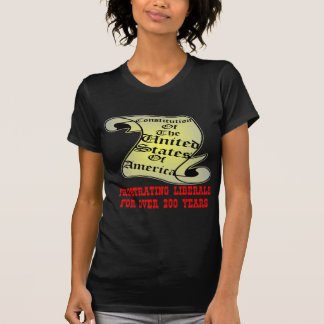 US Constitution Frustrating Liberals Over 200 Year T-Shirt