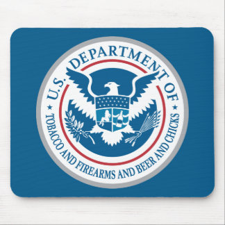US Department of Tobacco and Firearms and Beer Mouse Pad
