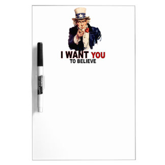 US - I Want You To Believe Dry Erase Whiteboard