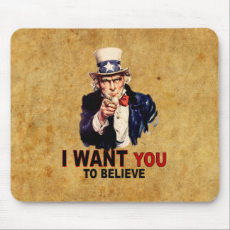 US - I Want You To Believe Mousepad
