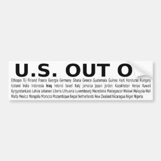 US OUT OF... 2 of 3 in a series BUY THEM ALL Bumper Sticker