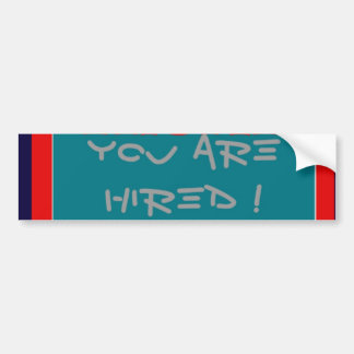 USA Trump You Are Hired! United We Stand Get On! Bumper Sticker
