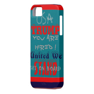 USA Trump You Are Hired! United We Stand Get On! iPhone 5 Cover