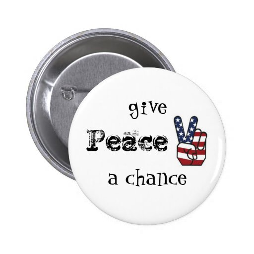 usapeace, give, Peace, a chance Pinback Button
