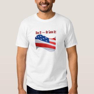 Use it Or Lose It, American flag, patriotic Tees