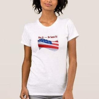 Use it Or Lose It American flag patriotic Tees