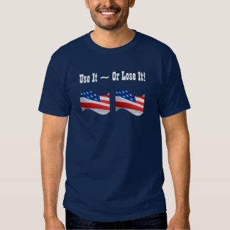 Use it Or Lose It, American flag, patriotic Tshirt