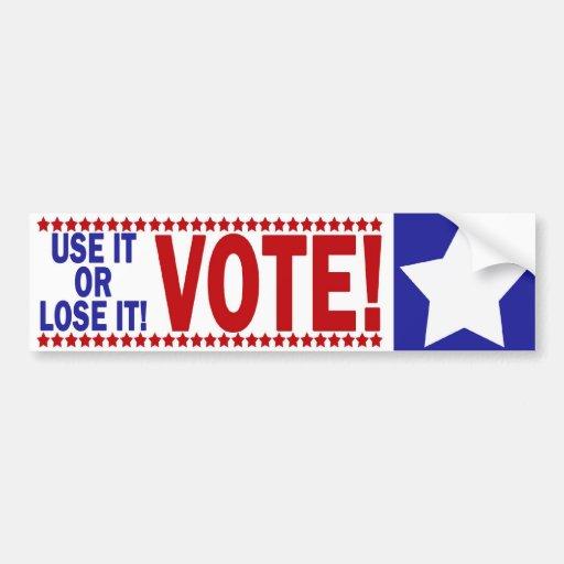 Use It Or Lose It - VOTE! Bumper Sticker