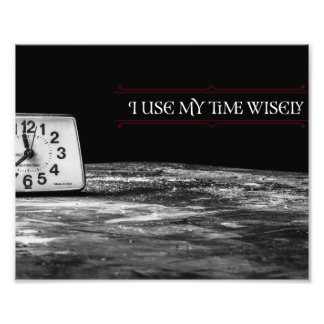 Use My Time Wisely Photo Print
