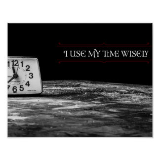 Use My Time Wisely Poster