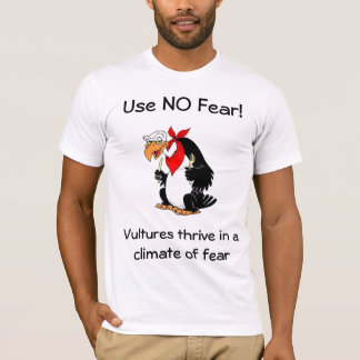 Use No Fear Message T-Shirt