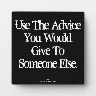 'Use The Advice...' Quote Plaque