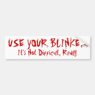 Use Your Blinker Bumper Sticker