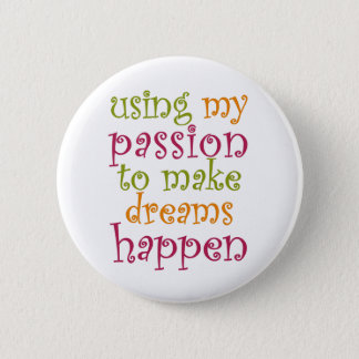 Use Your Passion 6 Cm Round Badge