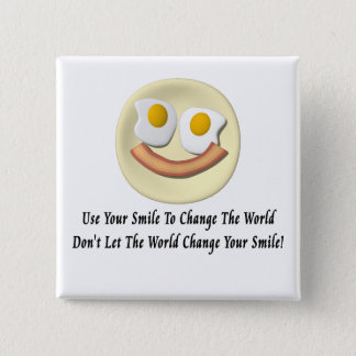 Use Your Smile To Change The World 15 Cm Square Badge