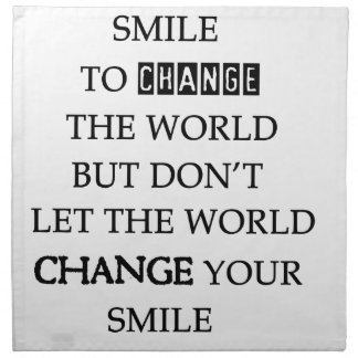 use your smile to change the world but don't let t napkin