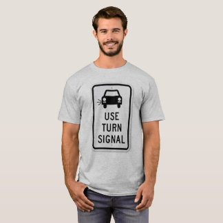 Use your Turn Signal! T-Shirt