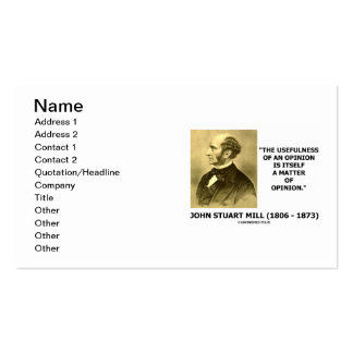 Usefulness Of An Opinion Is Opinion John S. Mill Business Cards