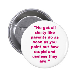 Useless Parents 6 Cm Round Badge