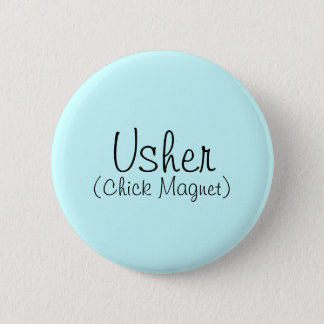 Usher (Chick Magnet) Pin