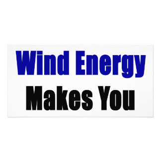 Using Wind Energy Makes You Sexier Customized Photo Card