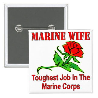 USMC Marine Wife Toughest Job In The Marine Corps Buttons