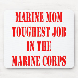 USMC MOM Toughest Job In The Marine Corps Mouse Pad
