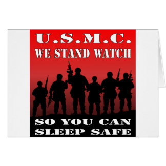 USMC We Stand Watch So You Can Sleep Safe Card