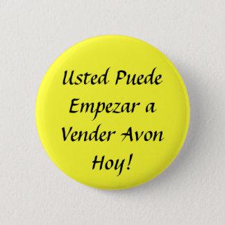 Usted Puede Empezar a Vender Avon Hoy! 6 Cm Round Badge