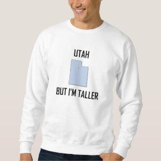 Utah But I Am Taller Sweatshirt