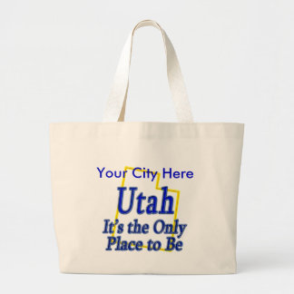 Utah  It's the Only Place to Be Bag