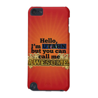 Utahn, but call me Awesome iPod Touch 5G Covers