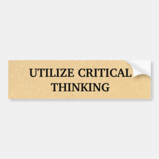 Utilise Critical Thinking Bumper Sticker