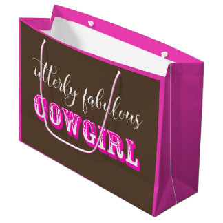 """""""Utterly Fabulous Cowgirl"""" Large Gift Bag"""
