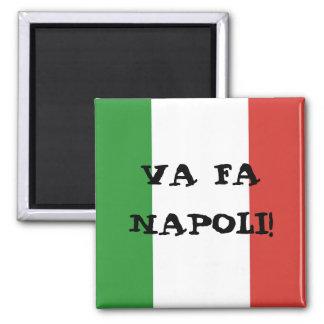 Va fa Napoli Square Magnet