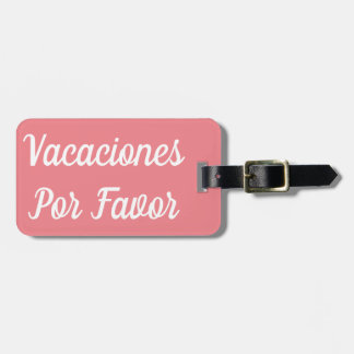 Vacaciones Por Favor Luggage Tag