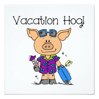 Vacation Hog Personalized Invites