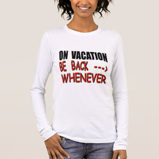 Vacation Long Sleeve T-Shirt