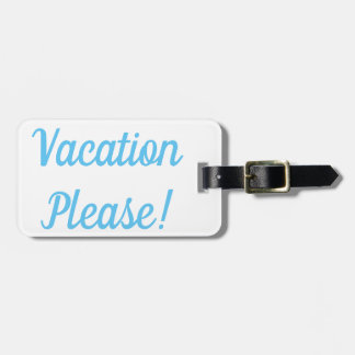 Vacation Please Luggage Tag