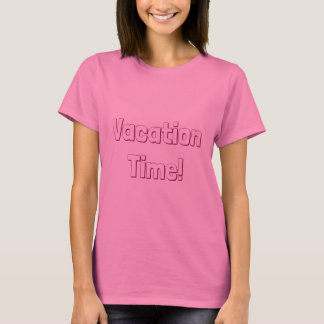 Vacation Time T-Shirt
