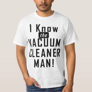 Vacuum Cleaner Man T-Shirt