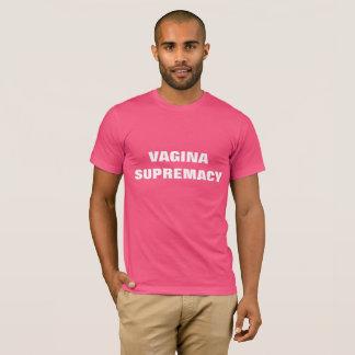VAGINA SUPREMACY T-Shirt
