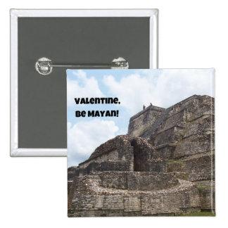 Valentine Be Mayan Button